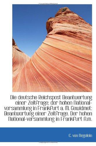 9781113290960: Die deutsche Reichspost Beantwortung einer Zeitfrage; der hohen National-versammlung in Frankfurt a.