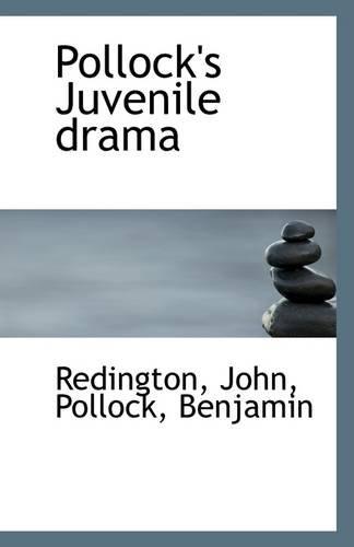 Pollock's Juvenile Drama: Redington John
