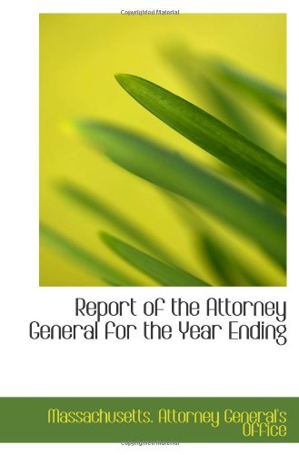 9781113297792: Report of the Attorney General for the Year Ending