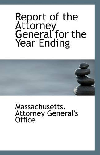9781113297846: Report of the Attorney General for the Year Ending