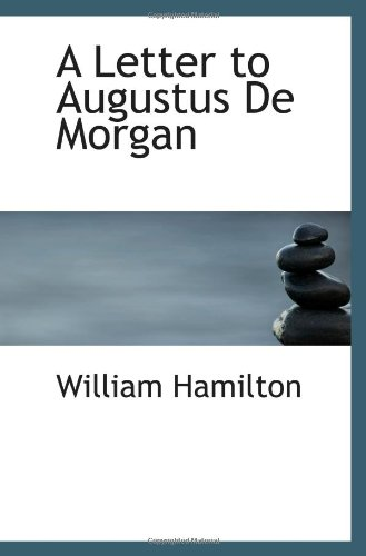 A Letter to Augustus De Morgan (111330734X) by William Hamilton