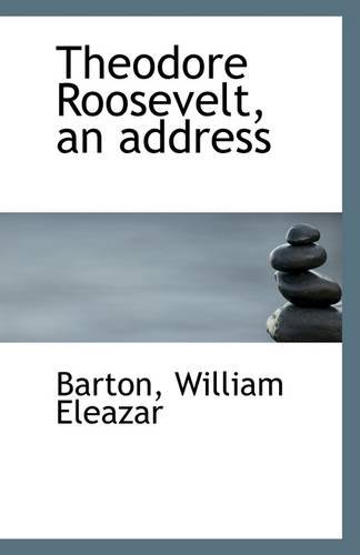 9781113308221: Theodore Roosevelt, an address
