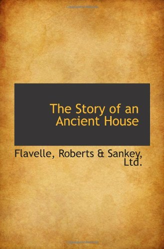 9781113311054: The Story of an Ancient House