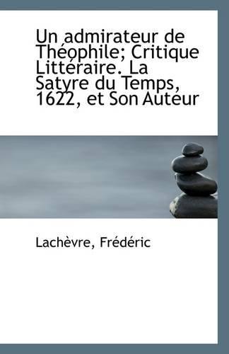 Un Admirateur de Theophile; Critique Litteraire. La: Lachevre Frederic