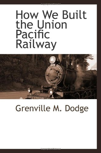 9781113318664: How We Built the Union Pacific Railway