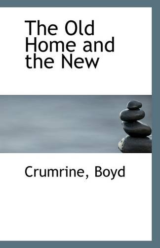 The Old Home and the New: Crumrine Boyd