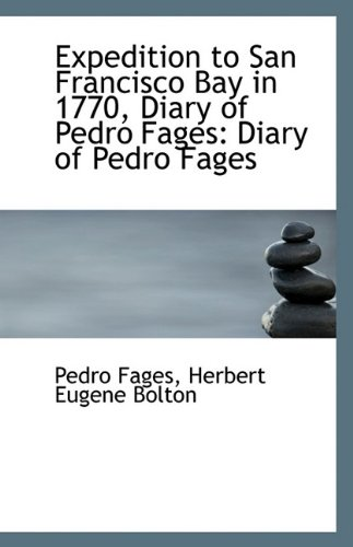 9781113329790: Expedition to San Francisco Bay in 1770, Diary of Pedro Fages