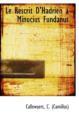 9781113330659: Le Rescrit D'Hadrien a Minucius Fundanus (French Edition)