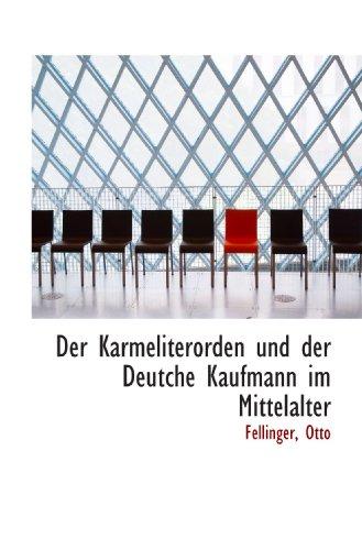 9781113333148: Der Karmeliterorden und der Deutche Kaufmann im Mittelalter