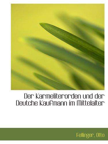 9781113333162: Der Karmeliterorden und der Deutche Kaufmann im Mittelalter
