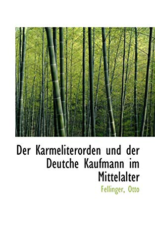 9781113333193: Der Karmeliterorden Und Der Deutche Kaufmann Im Mittelalter