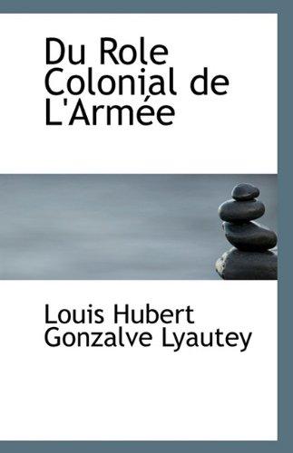 9781113334480: Du Role Colonial de L'Armée