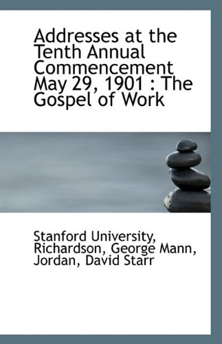 9781113339126: Addresses at the Tenth Annual Commencement May 29, 1901: The Gospel of Work