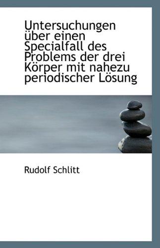 9781113342997: Untersuchungen über einen Specialfall des Problems der drei Körper mit nahezu periodischer Lösung