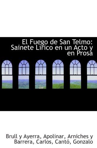 9781113344298: El Fuego de San Telmo: Sainete Lírico en un Acto y en Prosa