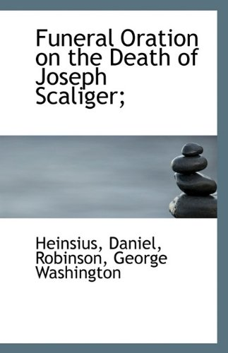 9781113345615: Funeral Oration on the Death of Joseph Scaliger;