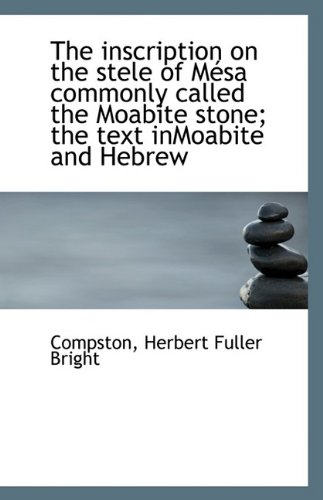 The Inscription on the Stele of Mesa: Compston Herbert Fuller