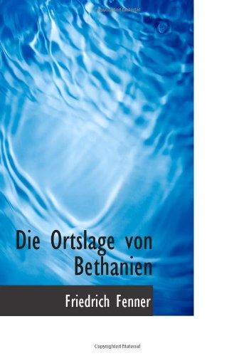 9781113353696: Die Ortslage von Bethanien