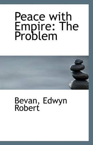 9781113353900: Peace with Empire: The Problem
