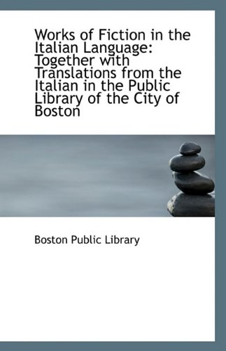 9781113360151: Works of Fiction in the Italian Language: Together with Translations from the Italian in the Public
