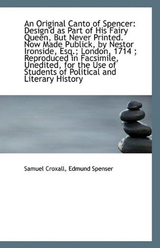 An Original Canto of Spencer: Design'd as: Croxall, Edmund Spenser