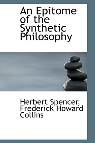 9781113363640: An Epitome of the Synthetic Philosophy