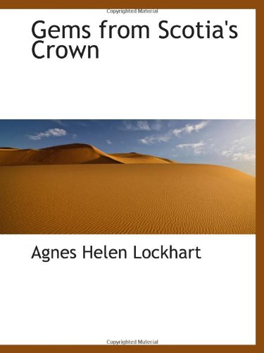 Gems from Scotia's Crown: Agnes Helen Lockhart