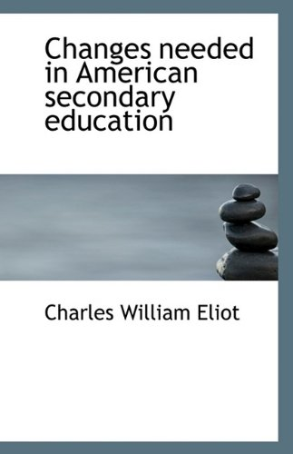 9781113367723: Changes needed in American secondary education