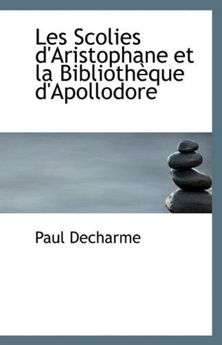 9781113367976: Les Scolies d'Aristophane et la Bibliothèque d'Apollodore