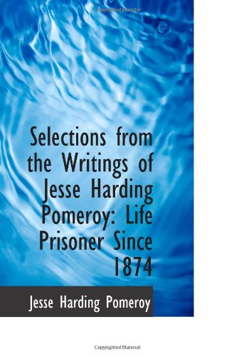 9781113370297: Selections from the Writings of Jesse Harding Pomeroy: Life Prisoner Since 1874