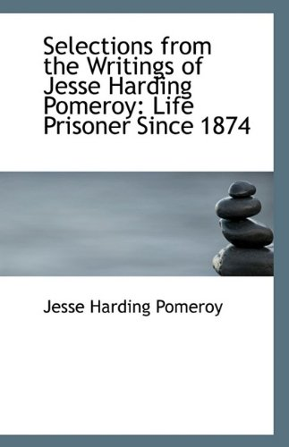 9781113370310: Selections from the Writings of Jesse Harding Pomeroy: Life Prisoner Since 1874