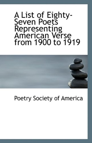 A List of Eighty-Seven Poets Representing American: Poetry Society of