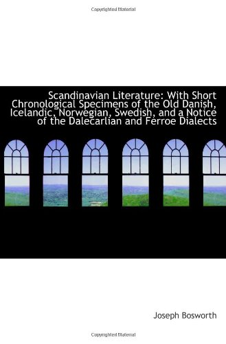 9781113374127: Scandinavian Literature: With Short Chronological Specimens of the Old Danish, Icelandic, Norwegian,