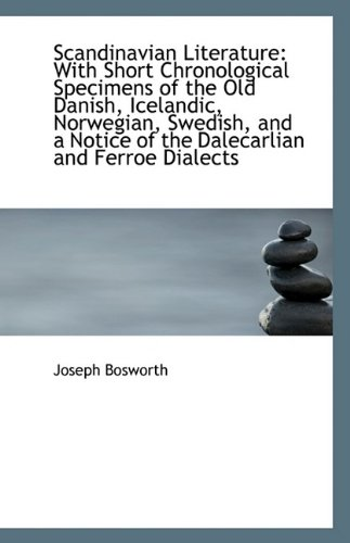 9781113374134: Scandinavian Literature: With Short Chronological Specimens of the Old Danish, Icelandic, Norwegian,