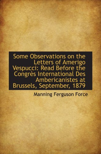 9781113374332: Some Observations on the Letters of Amerigo Vespucci: Read Before the Congrès International Des Ambe