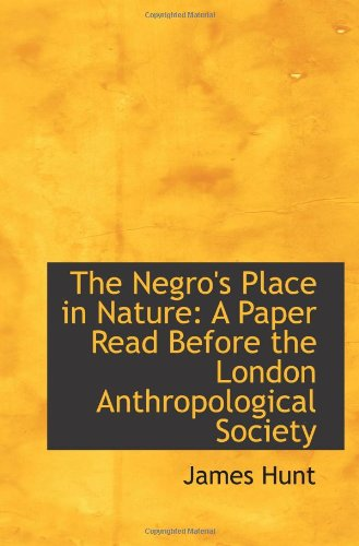 9781113374523: The Negro's Place in Nature: A Paper Read Before the London Anthropological Society