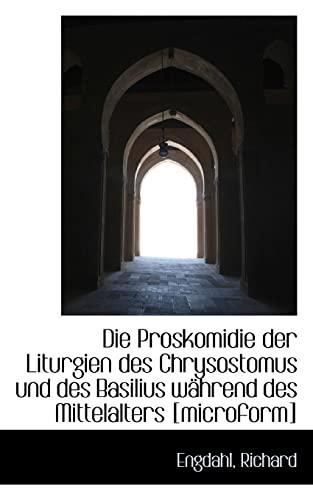 Die Proskomidie Der Liturgien Des Chrysostomus Und: Engdahl Richard