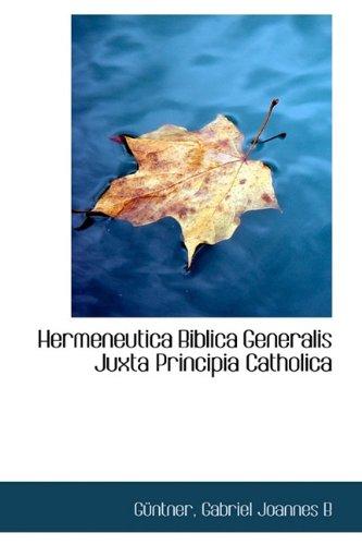 9781113379146: Hermeneutica Biblica Generalis Juxta Principia Catholica
