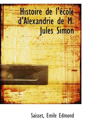 9781113380548: Histoire de l'école d'Alexandrie de M. Jules Simon (French Edition)