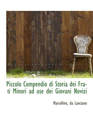 9781113382979: Piccolo Compendio di Storia dei Frati Minori ad use dei Giovani Novizi (Italian Edition)