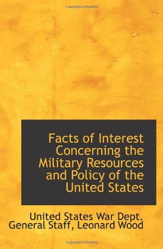 9781113385703: Facts of Interest Concerning the Military Resources and Policy of the United States