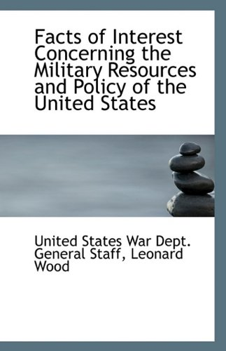 9781113385727: Facts of Interest Concerning the Military Resources and Policy of the United States