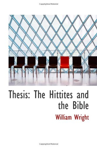 Thesis: The Hittites and the Bible (9781113386441) by William Wright