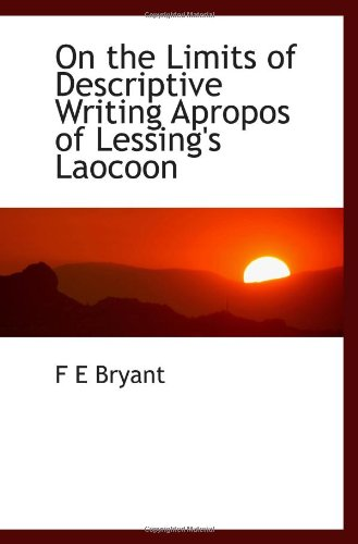 9781113386465: On the Limits of Descriptive Writing Apropos of Lessing's Laocoon