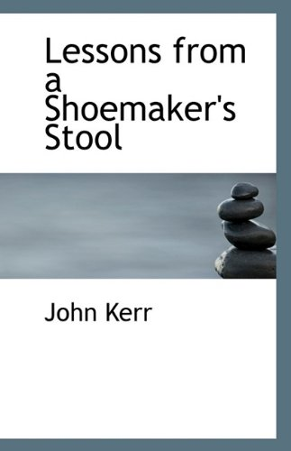 9781113388421: Lessons from a Shoemaker's Stool
