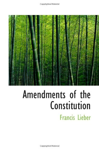 9781113391346: Amendments of the Constitution