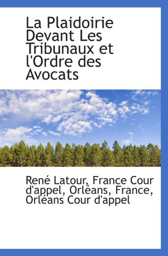 9781113400130: La Plaidoirie Devant Les Tribunaux et l'Ordre des Avocats
