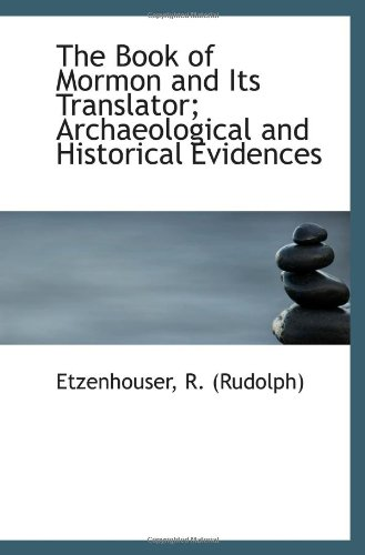 9781113400369: The Book of Mormon and Its Translator; Archaeological and Historical Evidences