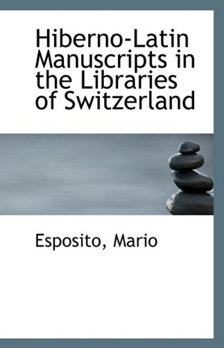 9781113408617: Hiberno-Latin Manuscripts in the Libraries of Switzerland