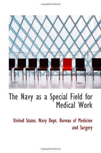 9781113413680: The Navy as a Special Field for Medical Work